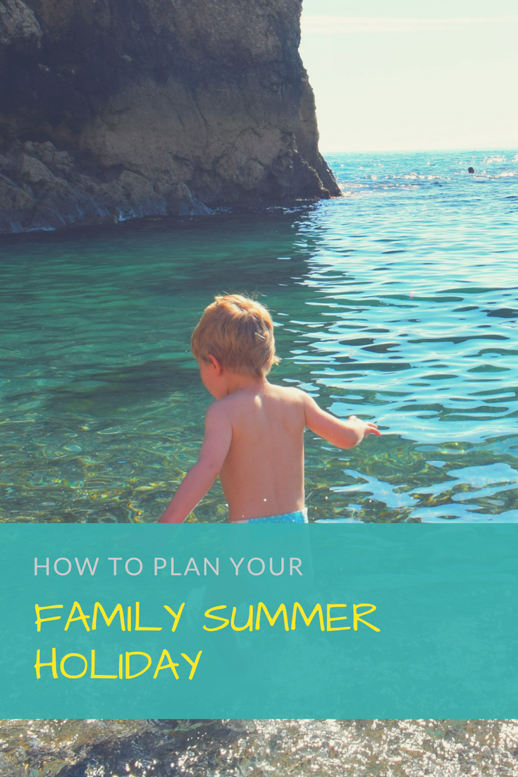 how to plan your family summer holiday