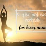 easy workouts for busy mums