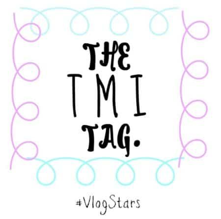 The TMI tag – #vlogstars
