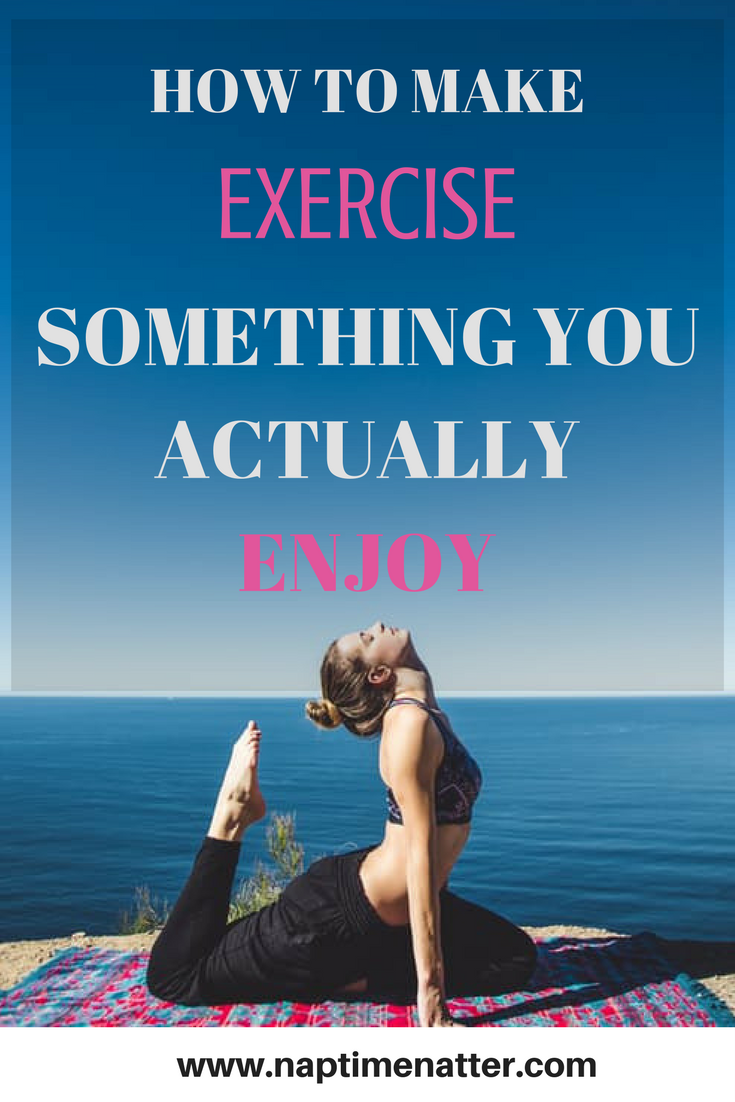 How to make exercise something you actually enjoy