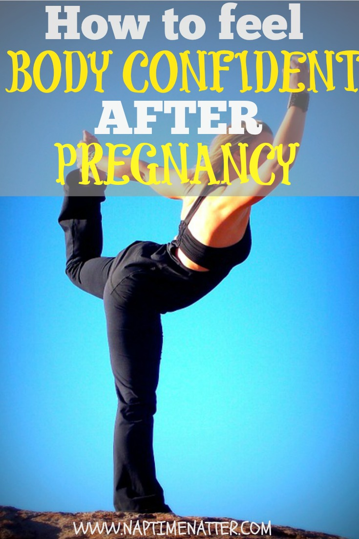 how to feel body confident after pregnancy