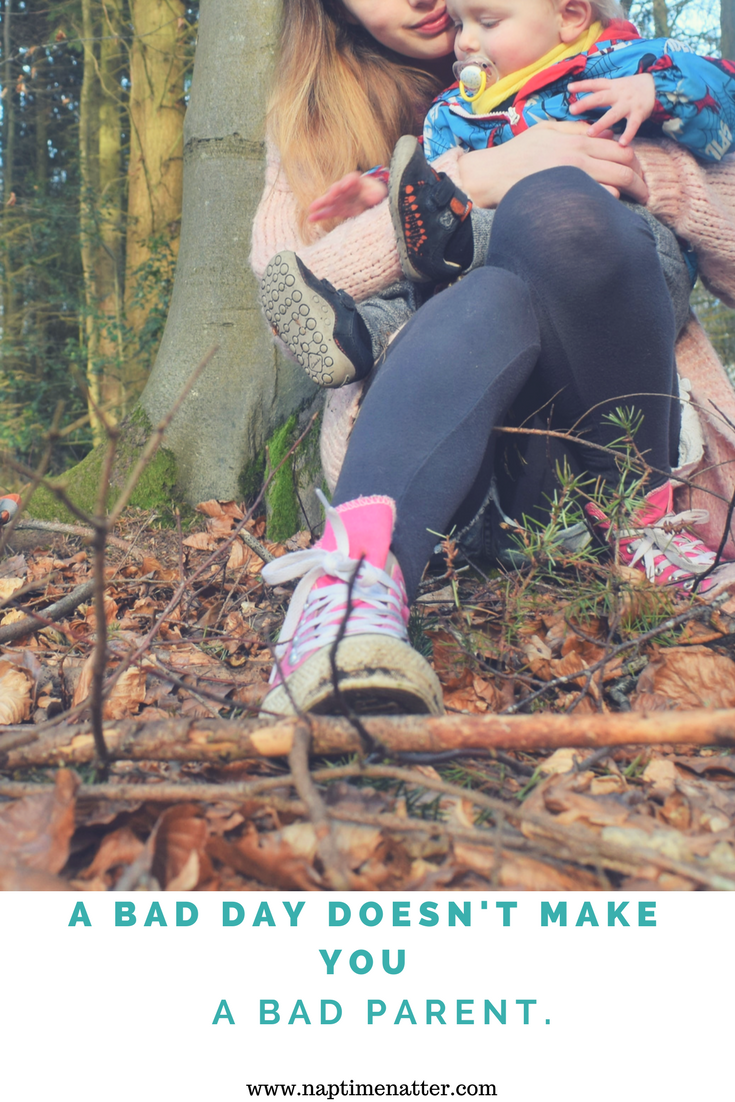 A bad day doesn't mae you a bad parent. An honest blog post about bad days, mum guilt and how to help yourself to feel better.
