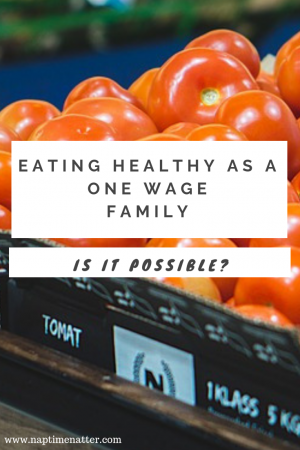 eating healthy as a one wage family