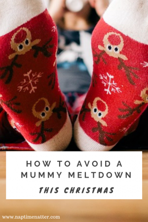how to avoid a mummy meltdown this christmas