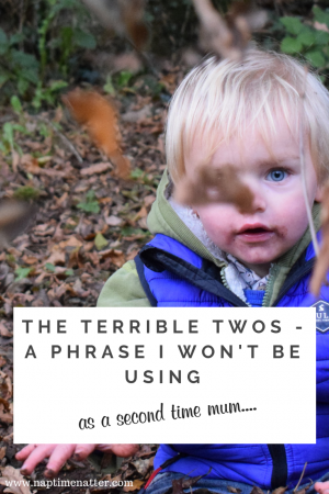 the terroble twos - a phrase I won't be using as a second time mum