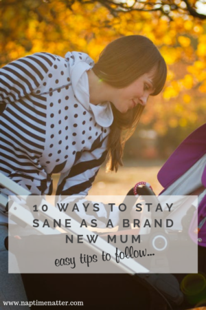 10 ways to stay sane as brand new mum