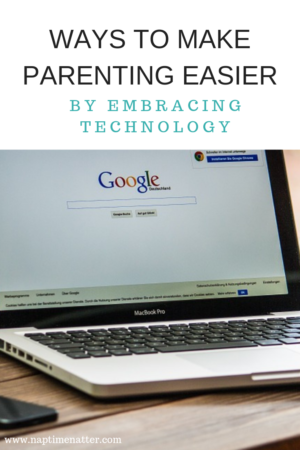 make parenting easier by embracing technology