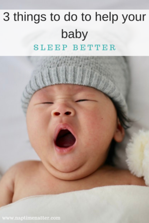3 things to do to help your baby sleep better